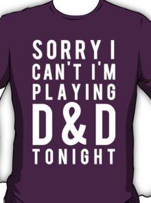 Sorry, D&D Tonight (Modern) White T-Shirt