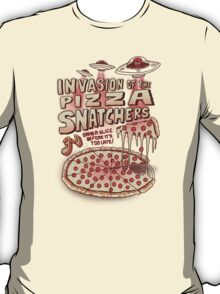 Invasion of the Pizza Snatchers T-Shirt