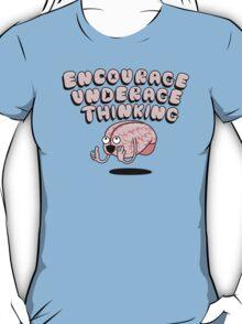 Encourage Underage Thinking T-Shirt
