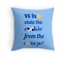 Who Stole The Cookie From The Cookie Jar? Throw Pillow