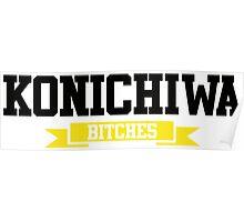 konichiwa bitches Poster