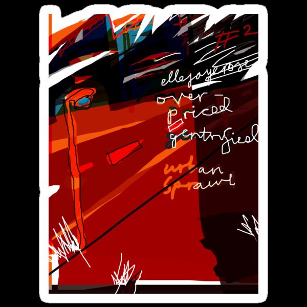 'Over-priced, Gentrified Urban Scrawl #2' by ellejayerose