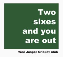 Two sixes and you're out - Wee Jasper Cricket Club by Kate Howarth