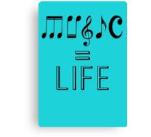 Music = Life Canvas Print
