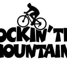 Rockin the Mountains Biking by theshirtshops