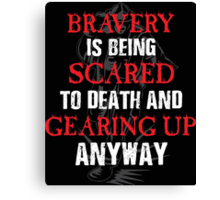 Bravery is Being Scared and Doing it Anyway - Firefighter Tshirts & Hoodies! Canvas Print