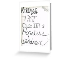 Hold Me Fast Greeting Card
