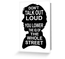 You Lower the IQ of the Whole Street Greeting Card