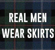 Real Men Wear Skirts (Light Shirts) by Phosphorus Golden Design