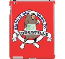 Bring It on Down to Liquorville  iPad Case/Skin