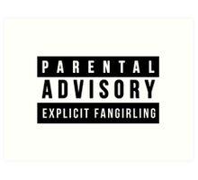 Parental Advisory - Explicit Fangirling Art Print
