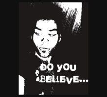 Do You Believe? by DezJovi