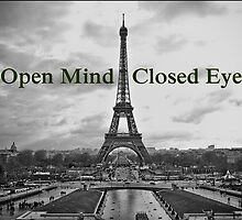 Open Mind Closed Eyes - Eiffel Tower  by LaGucci