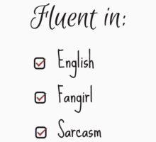 Fluent in: English, Sarcasm and Fangirl by UzStore