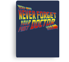 You Never Forget Your First Doctor - Doc Brown Canvas Print