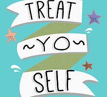 Treat Yo Self by beeshop