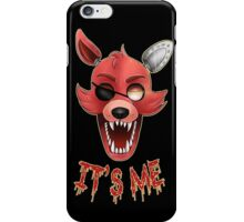 FIVE NIGHTS AT FREDDY'S-FOXY-IT'S ME iPhone Case/Skin