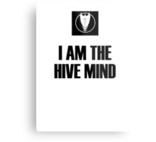 I Am The Hive Mind Metal Print