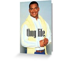Carlton Thug Life Greeting Card