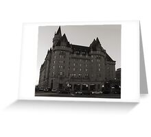 The Chateau Laurier Hotel, Ottawa  Greeting Card