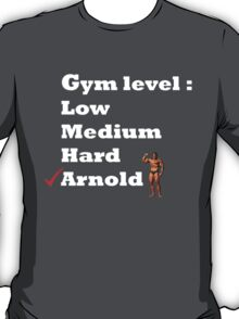 Gym level : Arnold T-Shirt