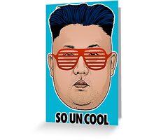 So Kim Jong Un Cool Greeting Card