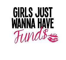 Girls Just Wanna Have Funds by Ffion Thomas
