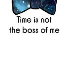 Time Is Not The Boss Of Me by MsHannahRB