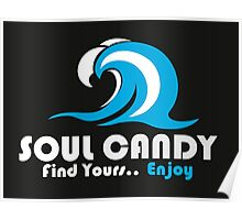 Soul Candy (whitewash) Find yours... Enjoy Poster