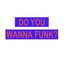 Do You Wanna Funk? by akshevchuk