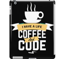programmer : i have a life. code and coffee iPad Case/Skin