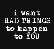 Bad Things... by xTRIGx