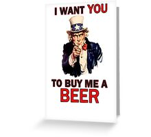 Uncle Sam poster - I want you to buy me a beer Greeting Card