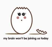 My brain won't be joining us today by Melinda Kerr