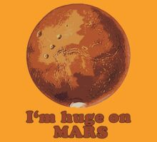 I'm Huge on Mars by Greenbaby