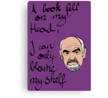 I can only blame myself Canvas Print