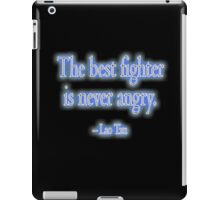 Lao Tzu, The best fighter is never angry. Combat, Kung Fu, Boxing, Wrestling, MMA iPad Case/Skin
