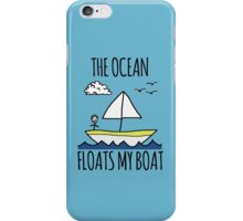The Ocean Floats My Boat iPhone Case/Skin
