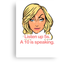 Listen up 5s, a 10 is speaking Canvas Print
