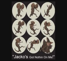JACKO'S Got Nothin on Me! by Lisa  Weber