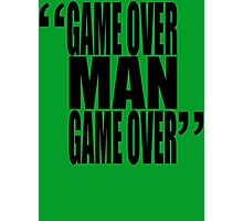 movie quotes: game over Photographic Print