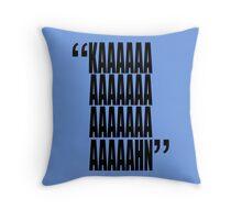 movie quotes: KAHN Throw Pillow