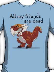All His Friends T-Shirt