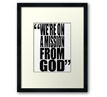 movie quotes: on a mission Framed Print