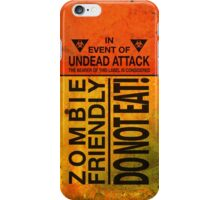 Zombie Friendly - Do Not Eat iPhone Case/Skin