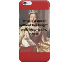 """""""what's a queen without her king?""""  iPhone Case/Skin"""