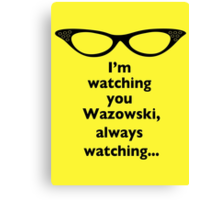 Roz Is Watching, Always Watching Canvas Print