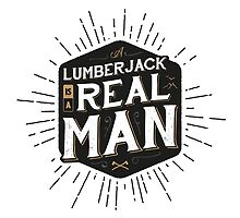A LUMBERJACK IS A REAL MAN by snevi