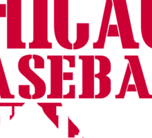 ALL I CARE ABOUT IS CHICAGO BASEBALL Sticker