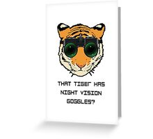 THAT TIGER HAS NIGHT VISION GOGGLES? - The Interview Greeting Card